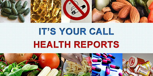 It's Your Call - Health Reports
